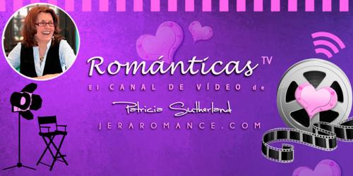 RománticasTV # 8. Noticias de Patricia Sutherland. Semana 22/2018.