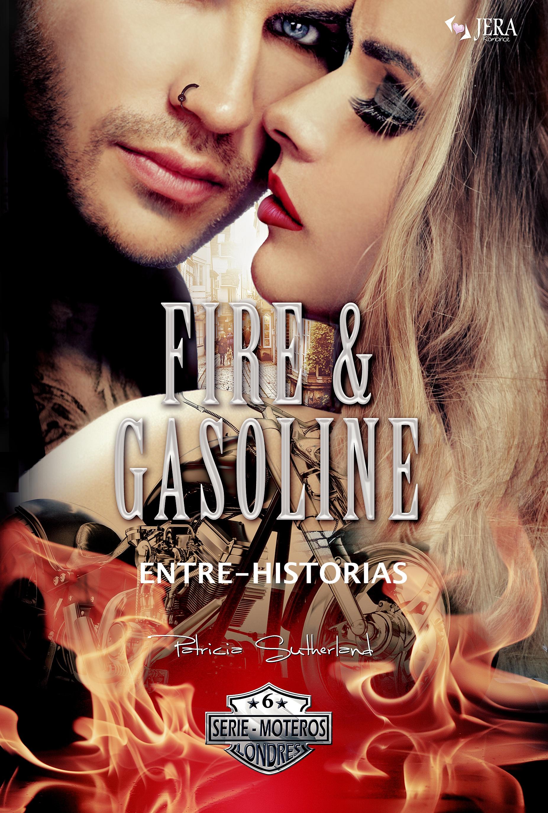Fire & Gasoline (Fuego y gasolina). Serie Moteros #5