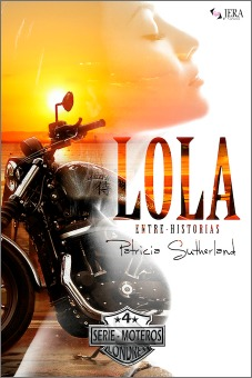 Lola Entre-Historias. Serie Moteros # 4
