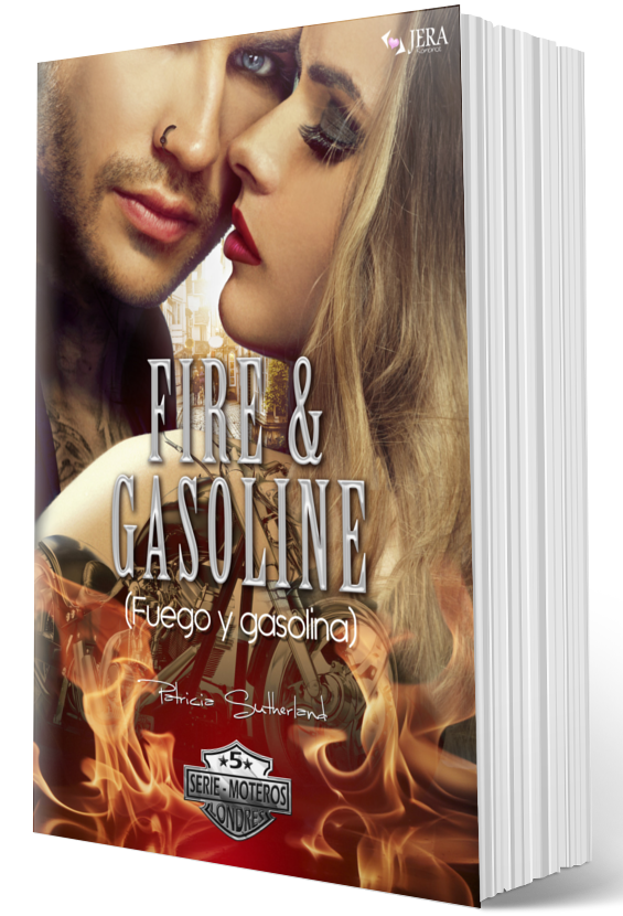 Fire & Gasoline (Fuego y gasolina). Serie Moteros.