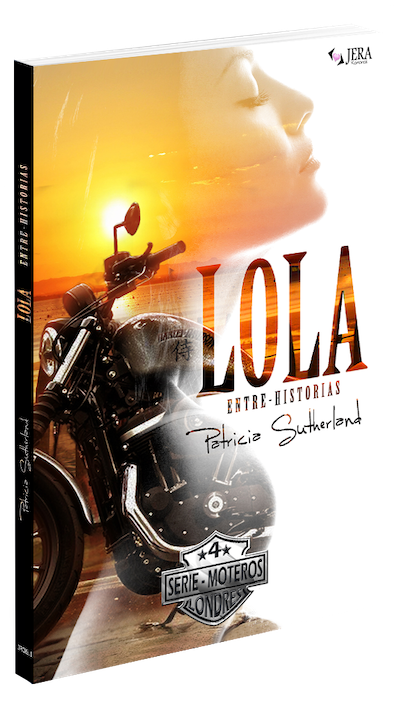 Lola. Entre-Historias. Serie Moteros.
