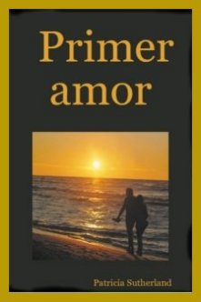 Novela romántica Primer amor, de Patricia Sutherland