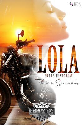 Lola Entre-Historias, Serie Moteros 4.