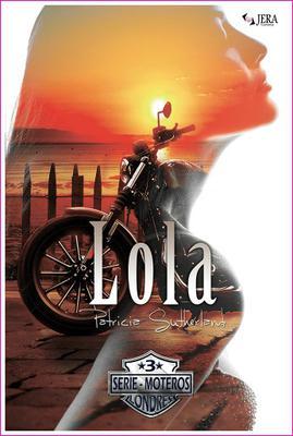 Lola. Serie Moteros # 3