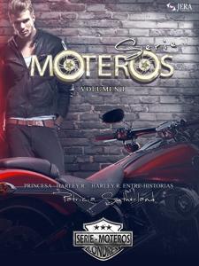 Serie Moteros Volumen I. Princesa, Harley R. y Harley R. Entre-Historias.