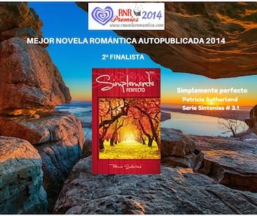 Simplemente Perfecto, Patricia Sutherland. Serie Sintonías 3.1. Mejor Novela Romántica Autopublicada 2014. 2ª Finalista